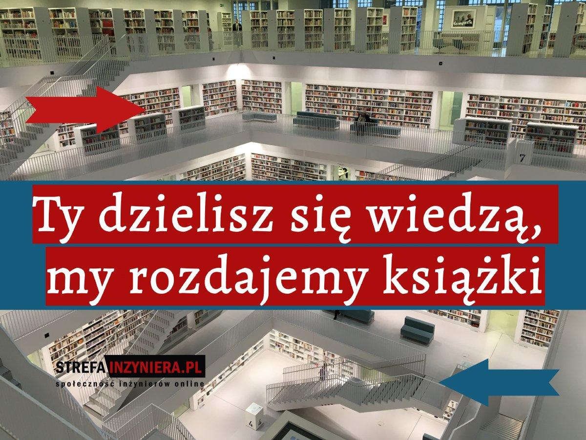 Ty dzielisz się wiedzą, my rozdajemy książki
