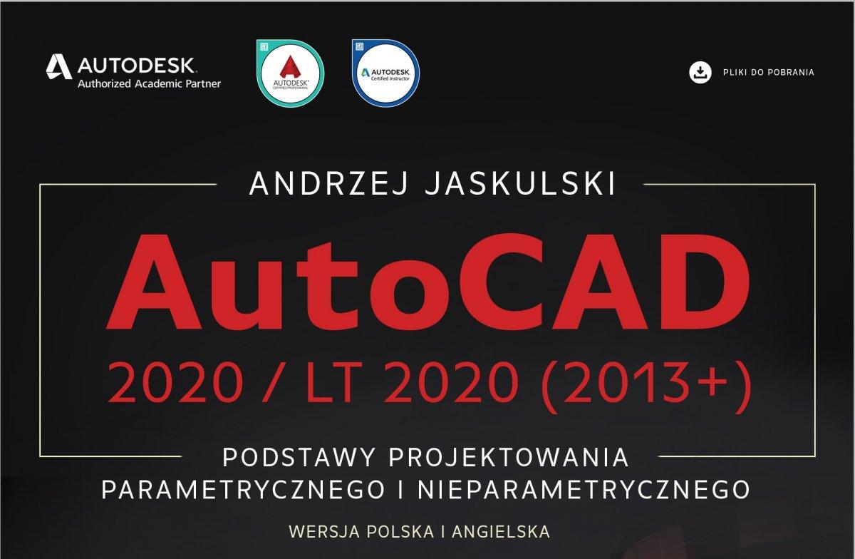 Nowość od PWN: AutoCAD 2020 / LT 2020 (2013+) Podstawy projektowania parametrycznego i nieparametrycznego