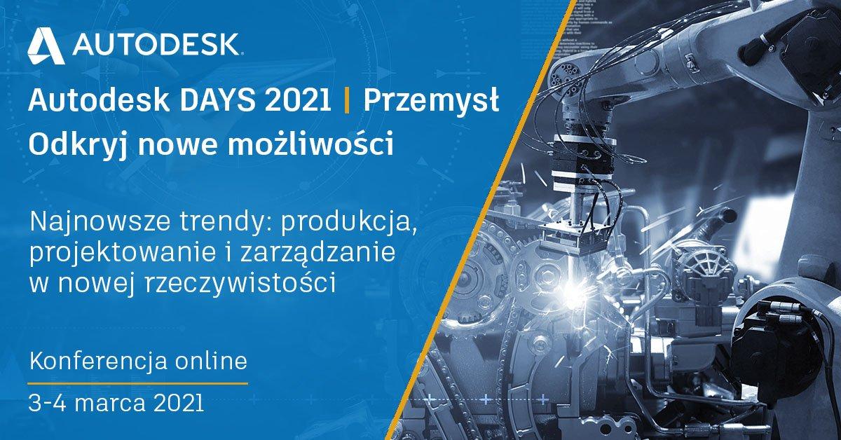 AUTODESK DAYS 2021 | PRZEMYSŁ Kolejna edycja wirtualnej konferencji dla branży przemysłowej
