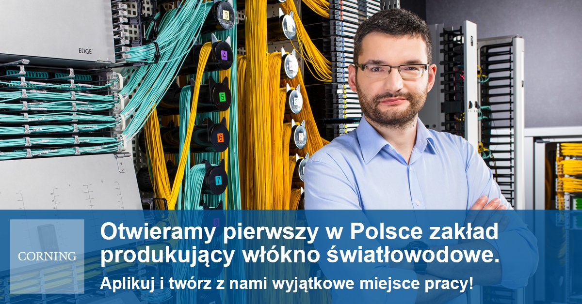 Corning zatrudnia inżynierów do powstającej fabryki włókna światłowodowego w Mszczonowie