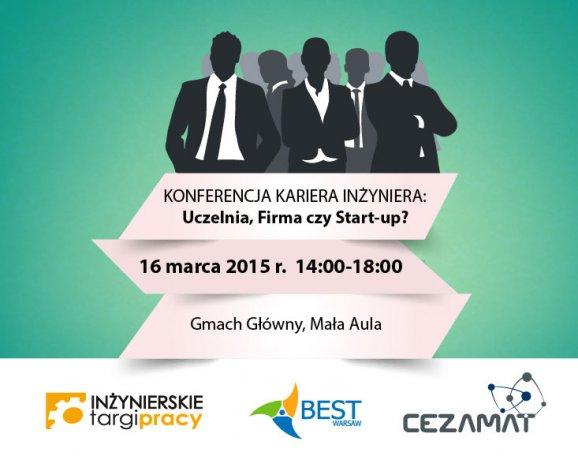 Konferencja Kariera Inżyniera: Uczelnia, Firma czy Start-up?